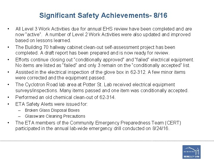 Significant Safety Achievements- 8/16 • • All Level 3 Work Activities due for annual