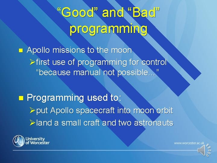 """""""Good"""" and """"Bad"""" programming n Apollo missions to the moon Øfirst use of programming"""
