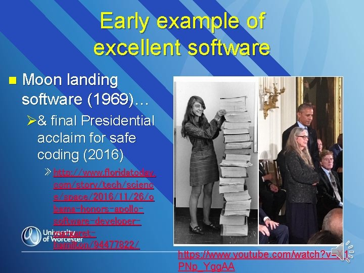 Early example of excellent software n Moon landing software (1969)… Ø& final Presidential acclaim