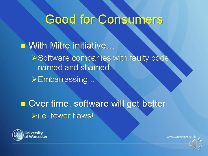 Good for Consumers n With Mitre initiative… ØSoftware companies with faulty code named and
