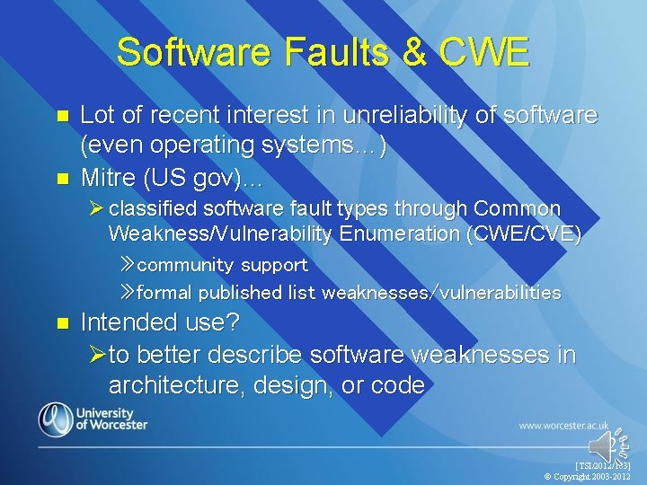 Software Faults & CWE n n Lot of recent interest in unreliability of software