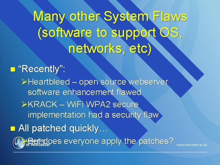 """Many other System Flaws (software to support OS, networks, etc) n """"Recently"""": ØHeartbleed –"""