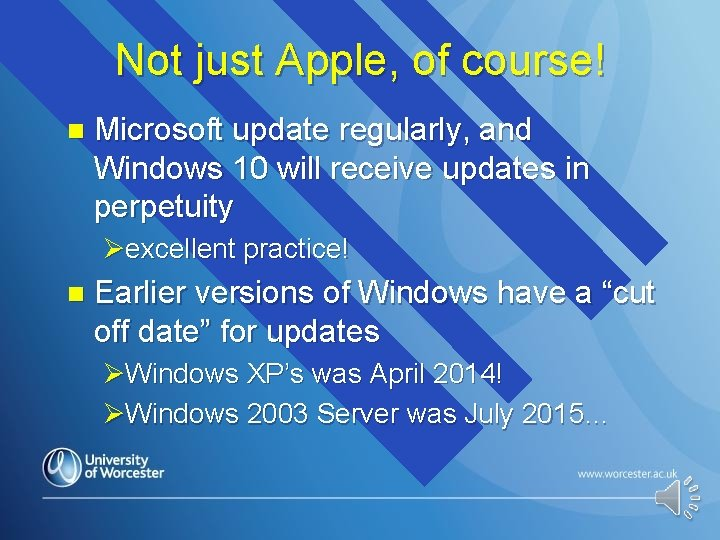 Not just Apple, of course! n Microsoft update regularly, and Windows 10 will receive