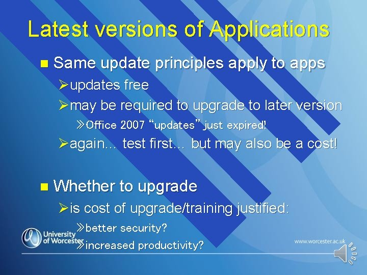 Latest versions of Applications n Same update principles apply to apps Øupdates free Ømay