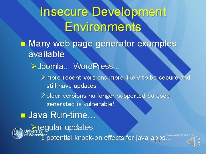 Insecure Development Environments n Many web page generator examples available ØJoomla… Word. Press… »