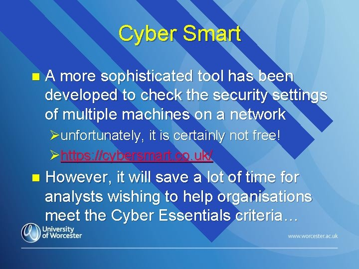 Cyber Smart n A more sophisticated tool has been developed to check the security