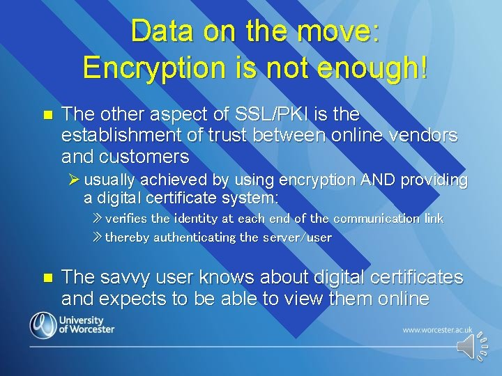 Data on the move: Encryption is not enough! n The other aspect of SSL/PKI