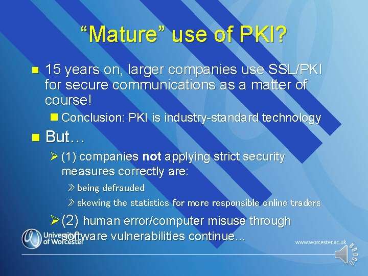 """""""Mature"""" use of PKI? n 15 years on, larger companies use SSL/PKI for secure"""