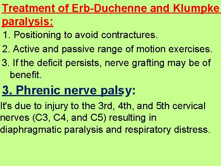 Treatment of Erb-Duchenne and Klumpke paralysis: 1. Positioning to avoid contractures. 2. Active and
