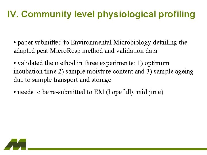 IV. Community level physiological profiling • paper submitted to Environmental Microbiology detailing the adapted