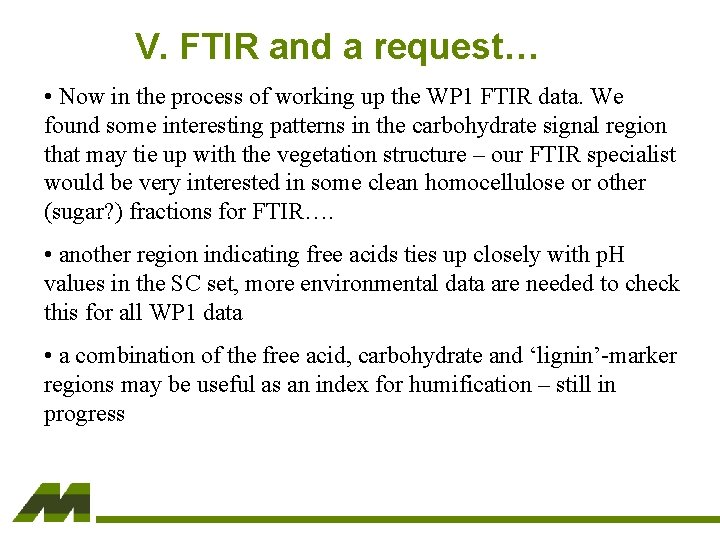 V. FTIR and a request… • Now in the process of working up the