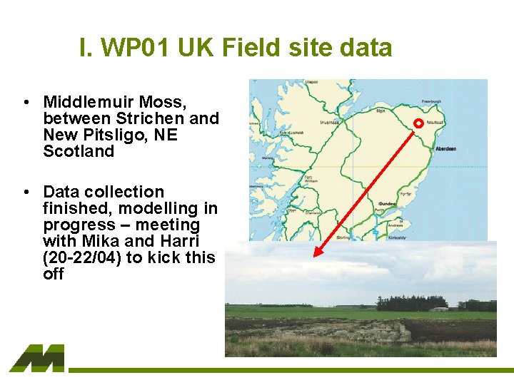 I. WP 01 UK Field site data • Middlemuir Moss, between Strichen and New