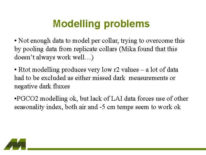 Modelling problems • Not enough data to model per collar, trying to overcome this