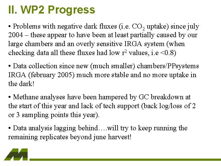 II. WP 2 Progress • Problems with negative dark fluxes (i. e. CO 2