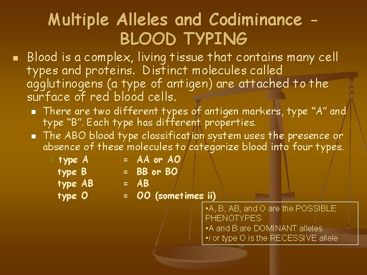 Multiple Alleles and Codiminance BLOOD TYPING n Blood is a complex, living tissue that