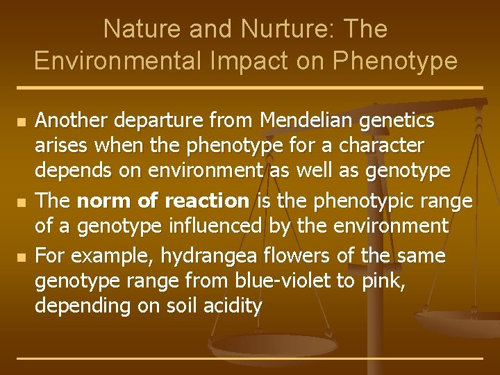 Nature and Nurture: The Environmental Impact on Phenotype n n n Another departure from