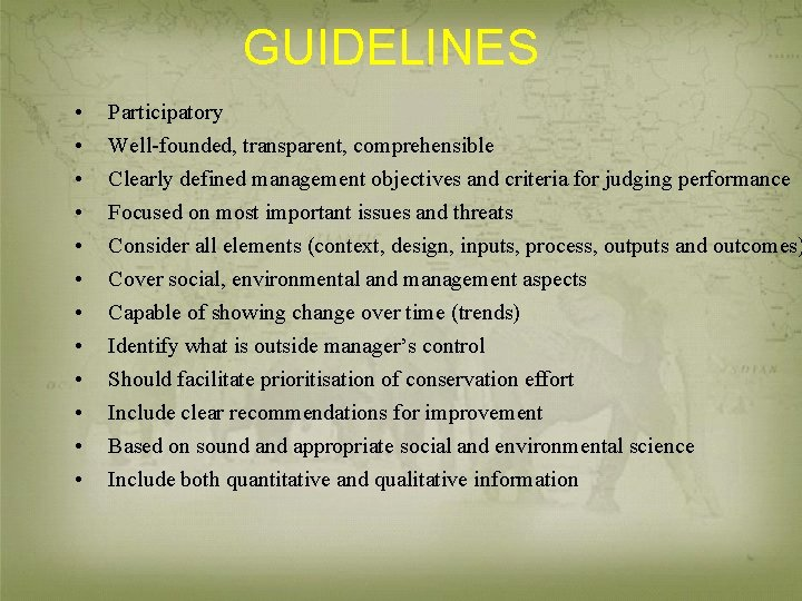 GUIDELINES • • • Participatory Well-founded, transparent, comprehensible Clearly defined management objectives and criteria