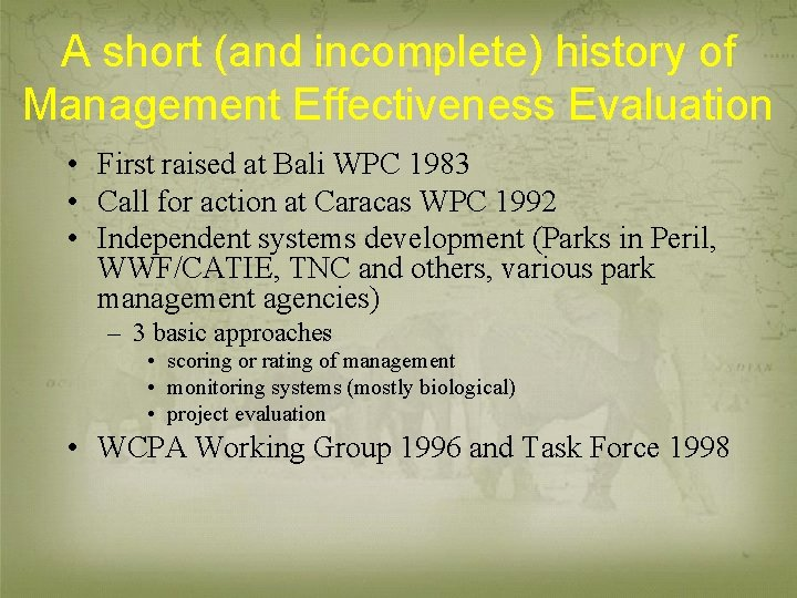 A short (and incomplete) history of Management Effectiveness Evaluation • First raised at Bali
