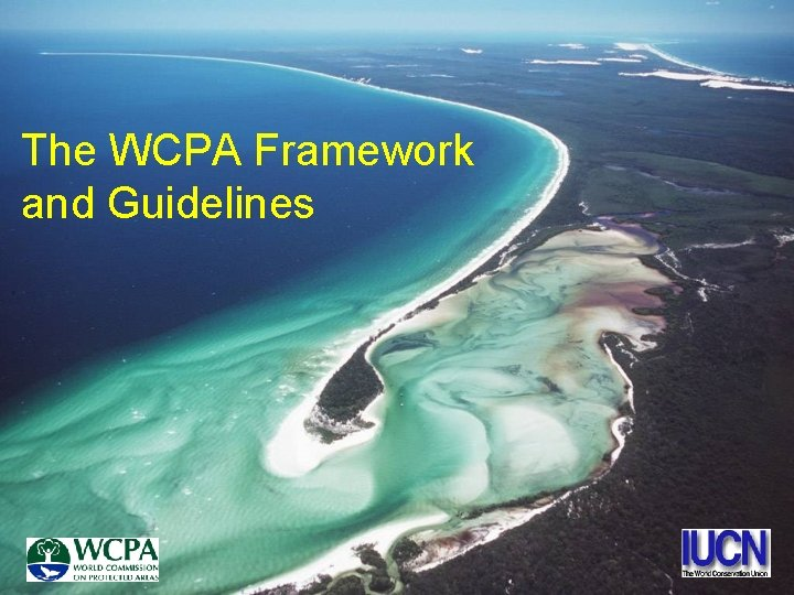 The WCPA Framework and Guidelines