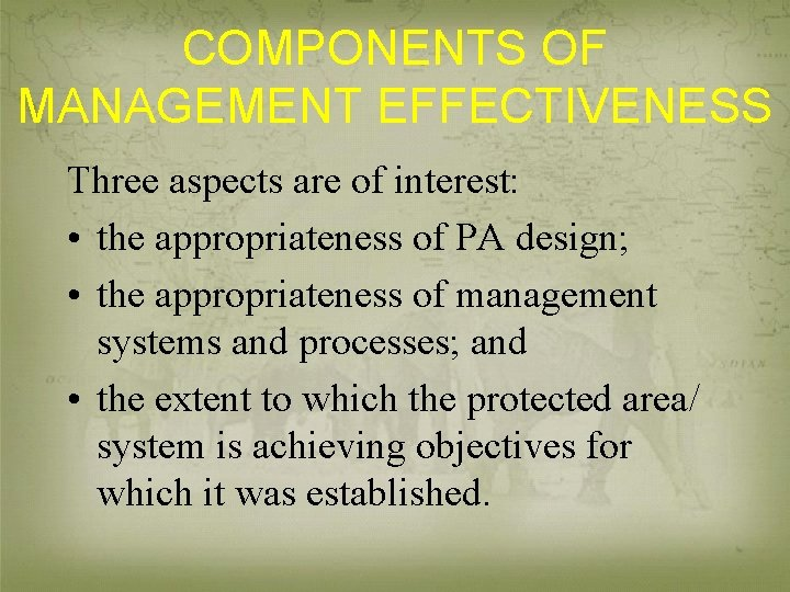 COMPONENTS OF MANAGEMENT EFFECTIVENESS Three aspects are of interest: • the appropriateness of PA