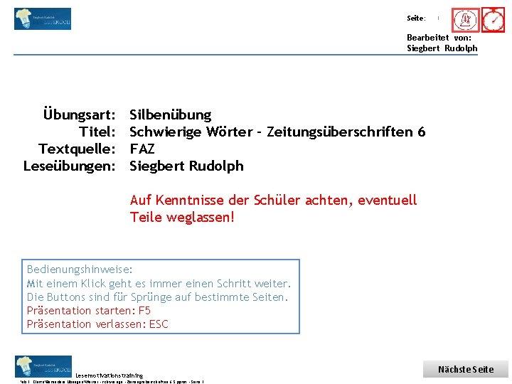 Übungsart: Titel: Seite: Quelle: 1 Bearbeitet von: Siegbert Rudolph Übungsart: Titel: Textquelle: Leseübungen: Silbenübung