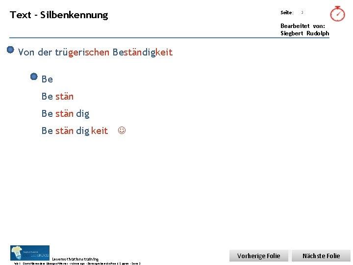Übungsart: Text - Silbenkennung Seite: 2 Bearbeitet von: Siegbert Rudolph Von der trügerischen Beständigkeit
