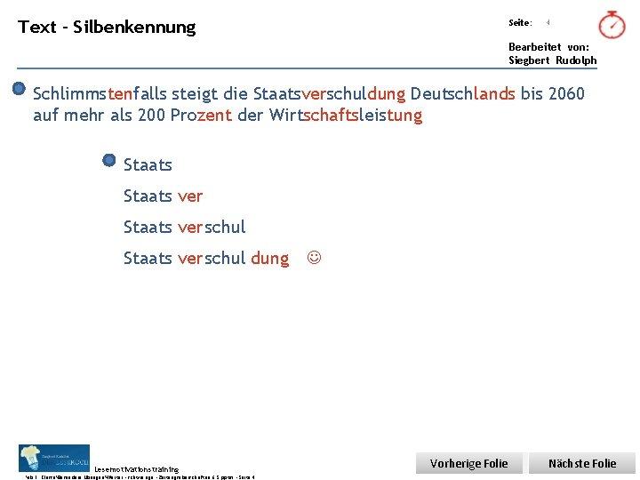 Übungsart: Text - Silbenkennung Seite: 4 Bearbeitet von: Siegbert Rudolph Schlimmstenfalls steigt die Staatsverschuldung