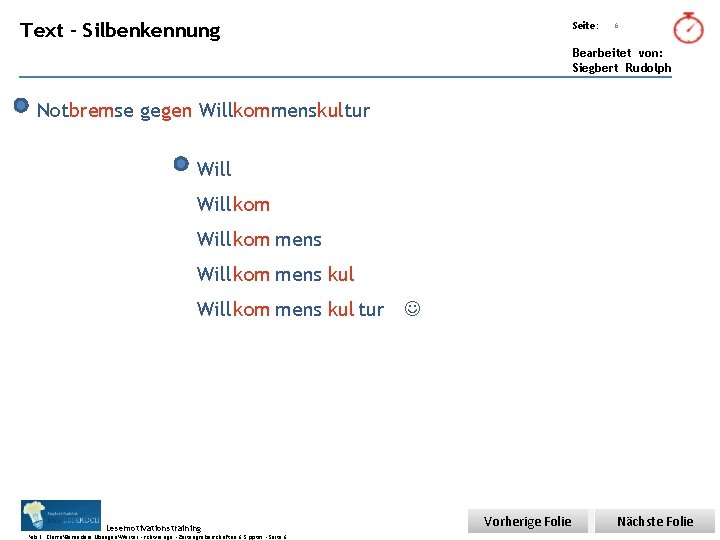 Übungsart: Text - Silbenkennung Seite: 6 Bearbeitet von: Siegbert Rudolph Notbremse gegen Willkommenskultur Willkom