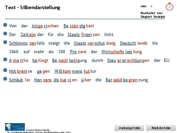 Übungsart: Text - Silbendarstellung Seite: 8 Bearbeitet von: Siegbert Rudolph Von der trüge ri