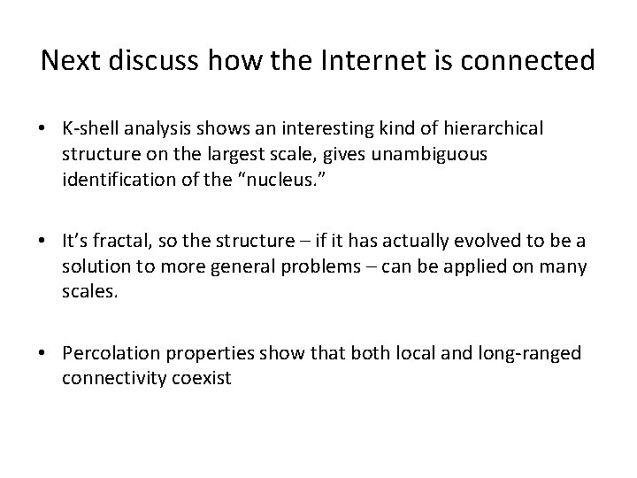 Next discuss how the Internet is connected • K-shell analysis shows an interesting kind