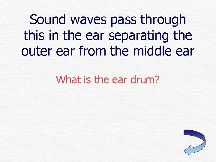 Sound waves pass through this in the ear separating the outer ear from the