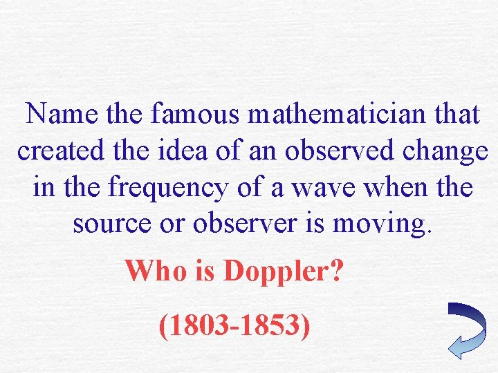 Name the famous mathematician that created the idea of an observed change in the