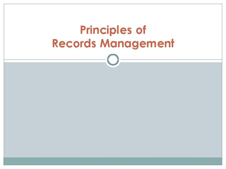 Principles of Records Management