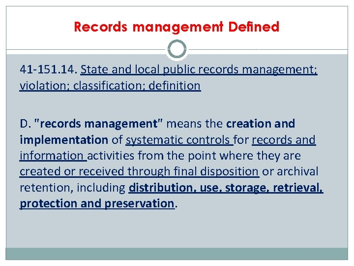 Records management Defined 41 -151. 14. State and local public records management; violation; classification;