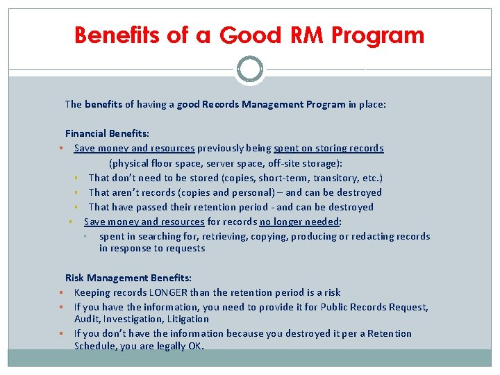 Benefits of a Good RM Program The benefits of having a good Records Management