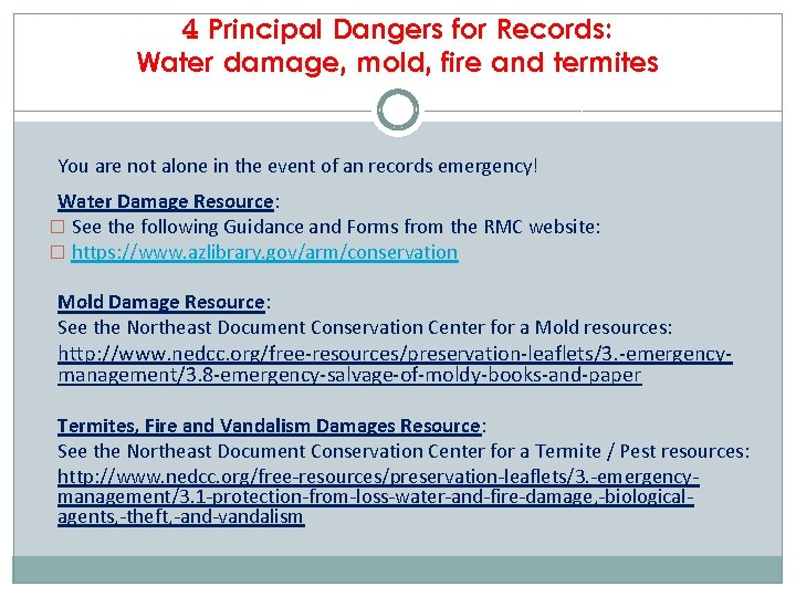 4 Principal Dangers for Records: Water damage, mold, fire and termites You are not