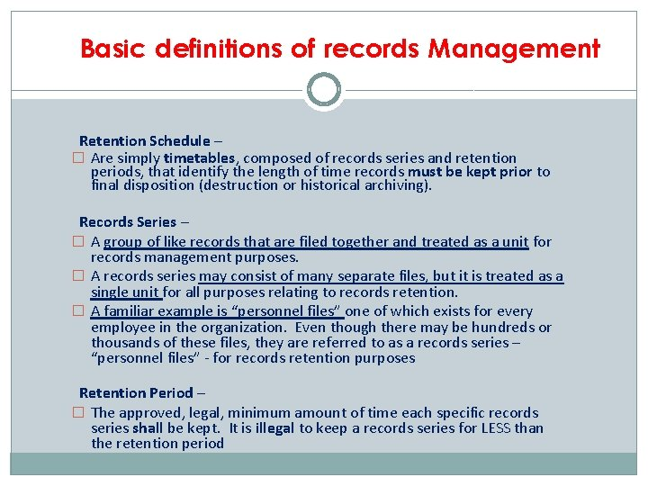 Basic definitions of records Management Retention Schedule – � Are simply timetables, composed of