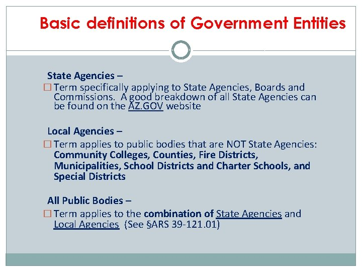 Basic definitions of Government Entities State Agencies – � Term specifically applying to State