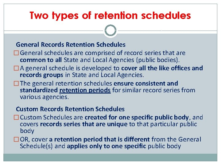 Two types of retention schedules General Records Retention Schedules � General schedules are comprised