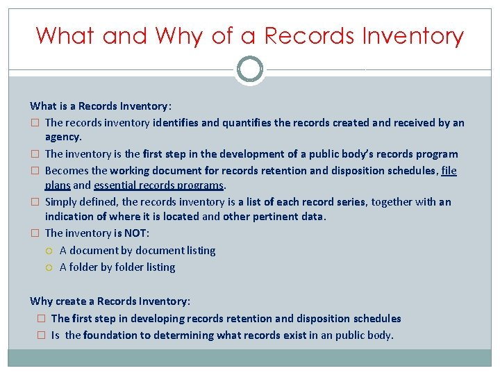 What and Why of a Records Inventory What is a Records Inventory: � The
