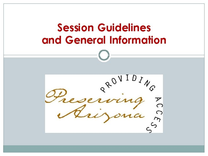 Session Guidelines and General Information