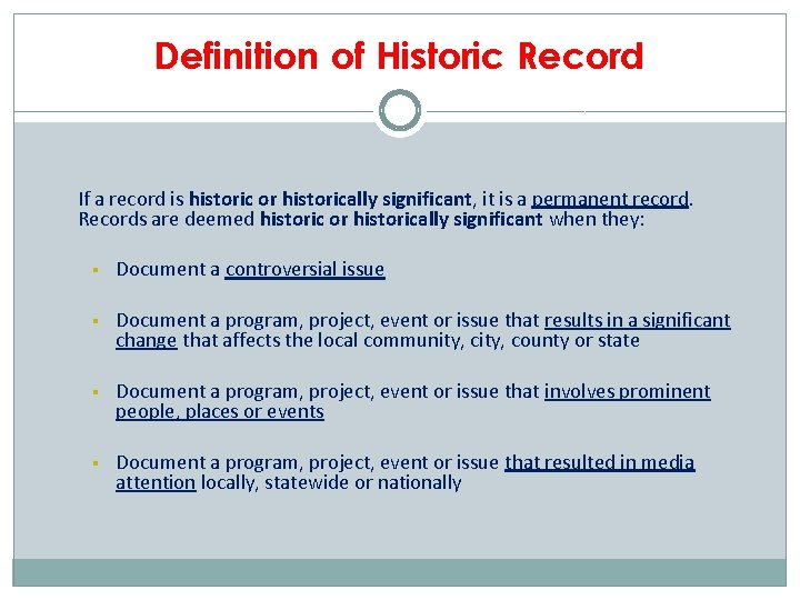 Definition of Historic Record If a record is historic or historically significant, it is