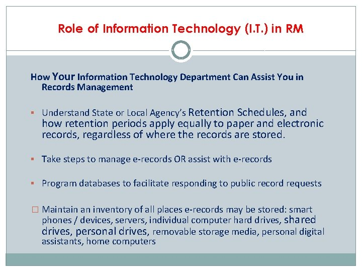 Role of Information Technology (I. T. ) in RM How Your Information Technology Department