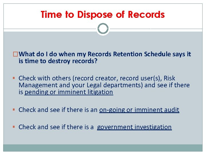 Time to Dispose of Records �What do I do when my Records Retention Schedule