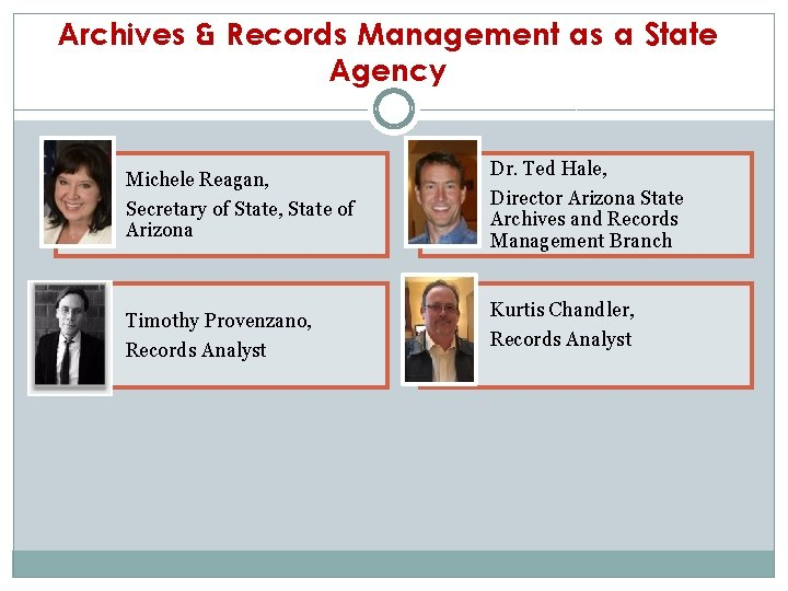 Archives & Records Management as a State Agency Michele Reagan, Secretary of State, State