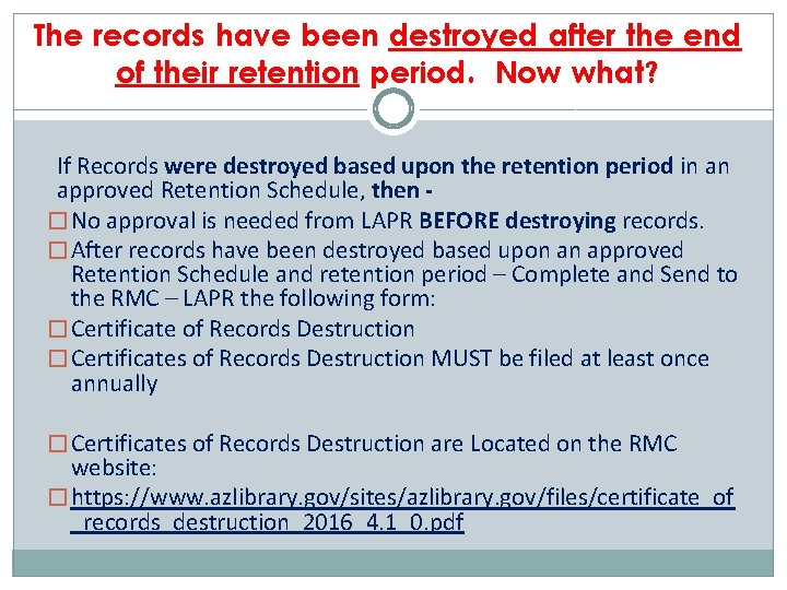 The records have been destroyed after the end of their retention period. Now what?