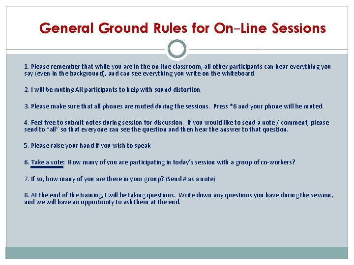 General Ground Rules for On-Line Sessions 1. Please remember that while you are in