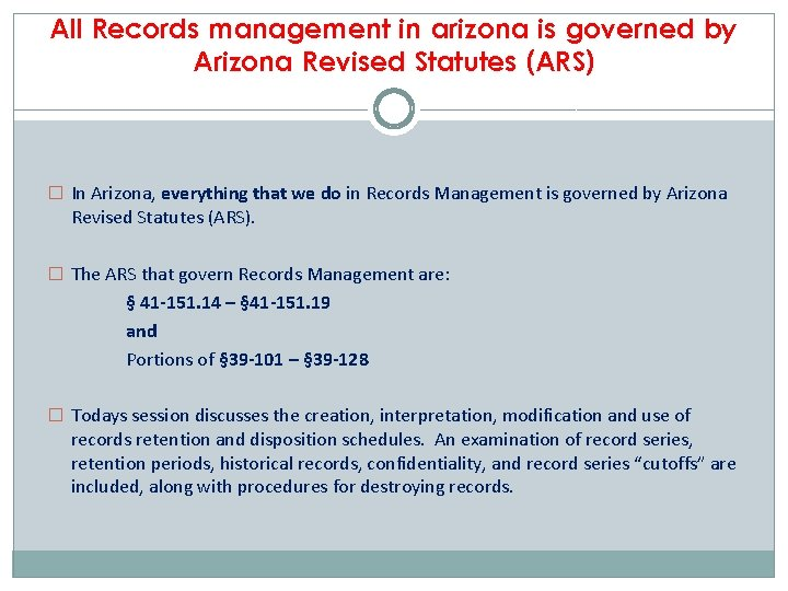 All Records management in arizona is governed by Arizona Revised Statutes (ARS) � In