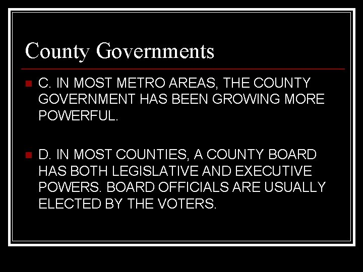 County Governments n C. IN MOST METRO AREAS, THE COUNTY GOVERNMENT HAS BEEN GROWING
