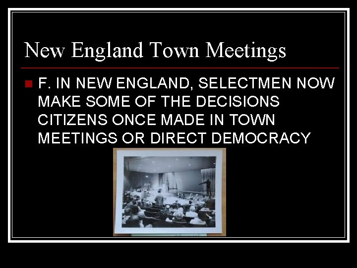 New England Town Meetings n F. IN NEW ENGLAND, SELECTMEN NOW MAKE SOME OF